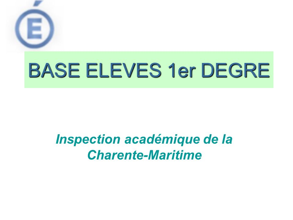 BASE ELEVES 1er DEGRE Inspection académique de la Charente-Maritime