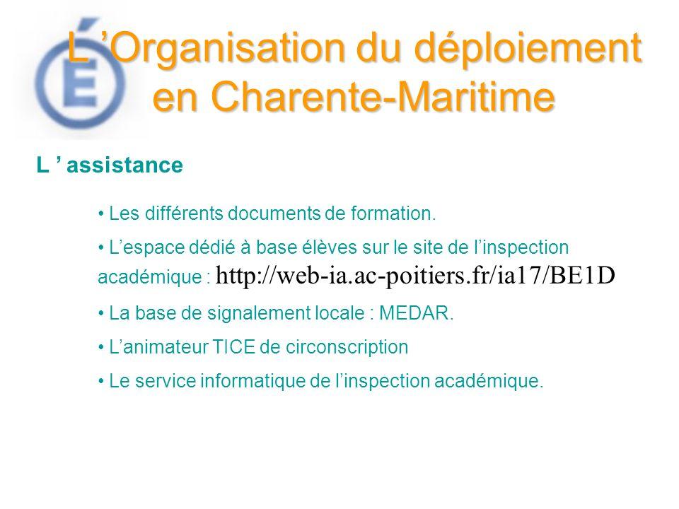 L Organisation du déploiement en Charente-Maritime L assistance Les différents documents de formation. Lespace dédié à base élèves sur le site de lins