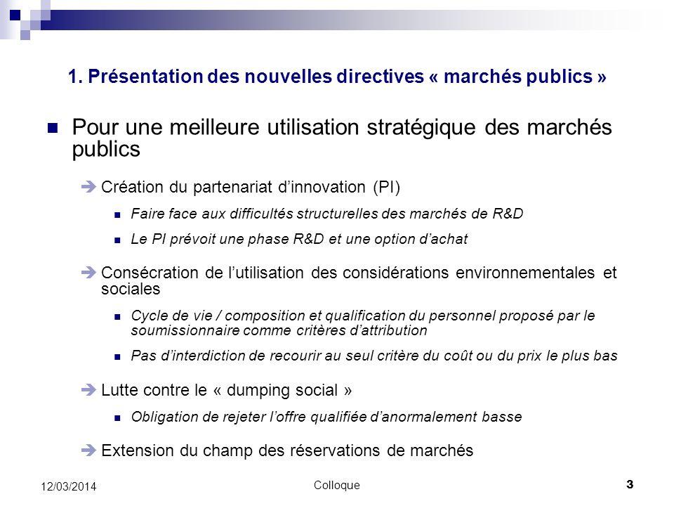 Colloque3 12/03/2014 Pour une meilleure utilisation stratégique des marchés publics Création du partenariat dinnovation (PI) Faire face aux difficulté