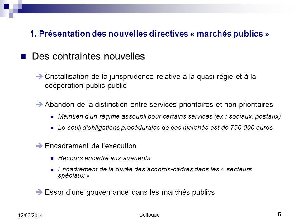 Colloque5 12/03/2014 Des contraintes nouvelles Cristallisation de la jurisprudence relative à la quasi-régie et à la coopération public-public Abandon