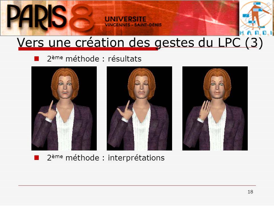 18 Vers une création des gestes du LPC (3) 2 ème méthode : résultats 2 ème méthode : interprétations