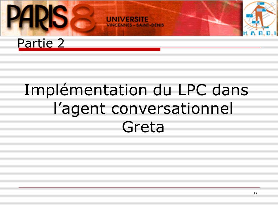 9 Partie 2 Implémentation du LPC dans lagent conversationnel Greta
