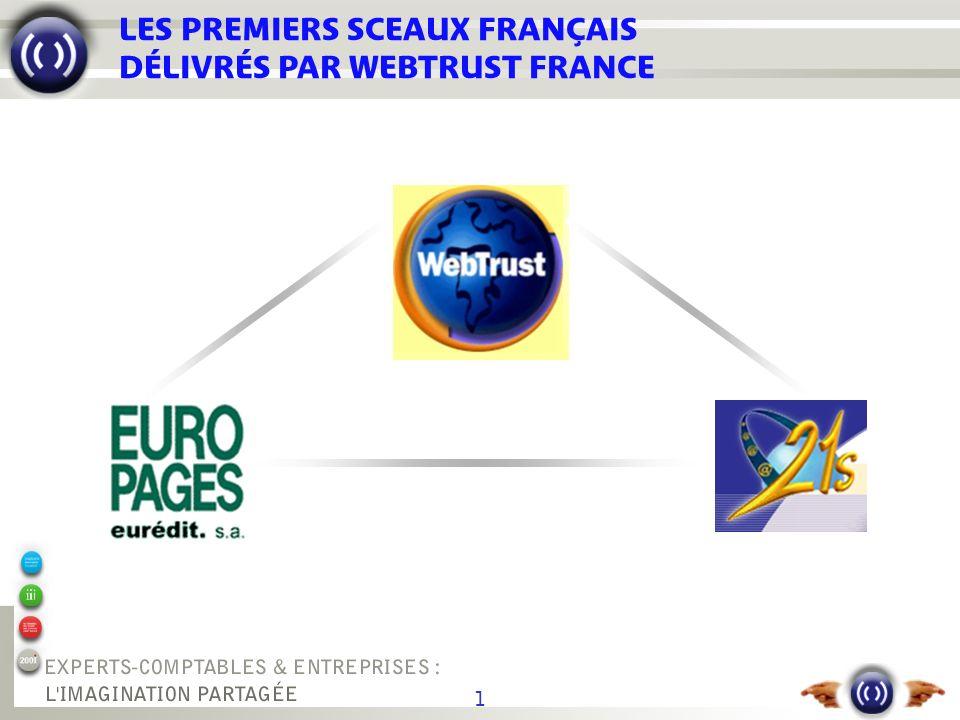 1 LES PREMIERS SCEAUX FRANÇAIS DÉLIVRÉS PAR WEBTRUST FRANCE