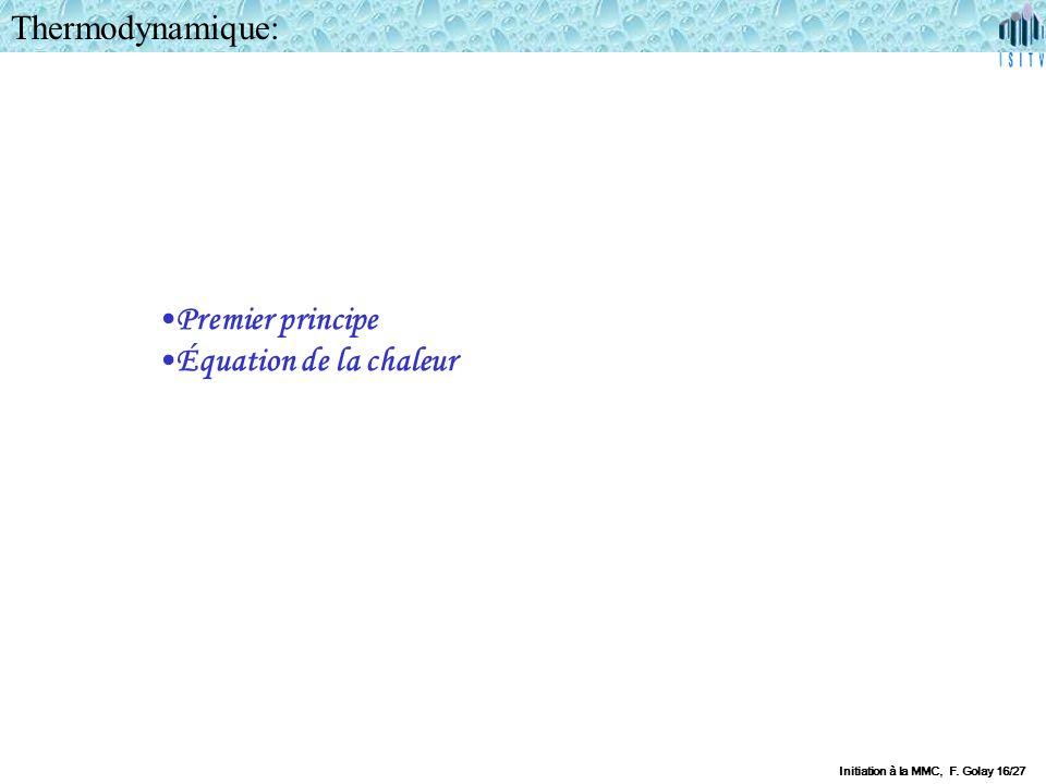 Thermodynamique: Premier principe Équation de la chaleur Initiation à la MMC, F. Golay 16/27