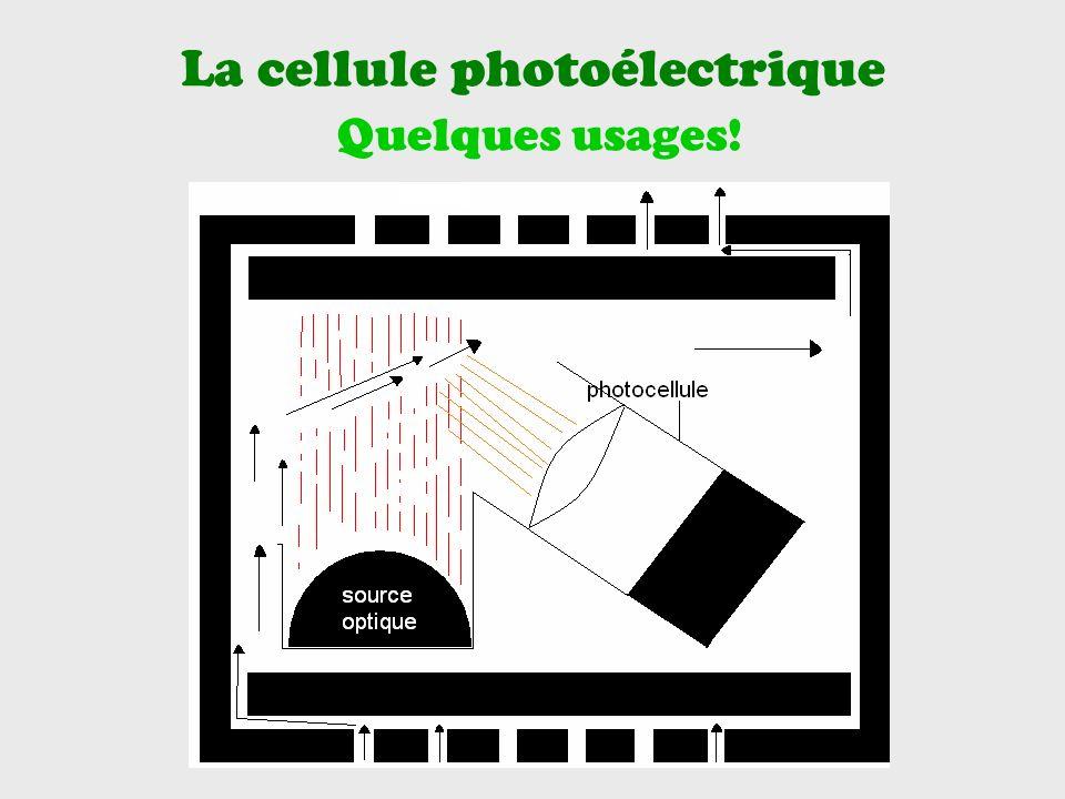 La cellule photoélectrique Quelques usages!