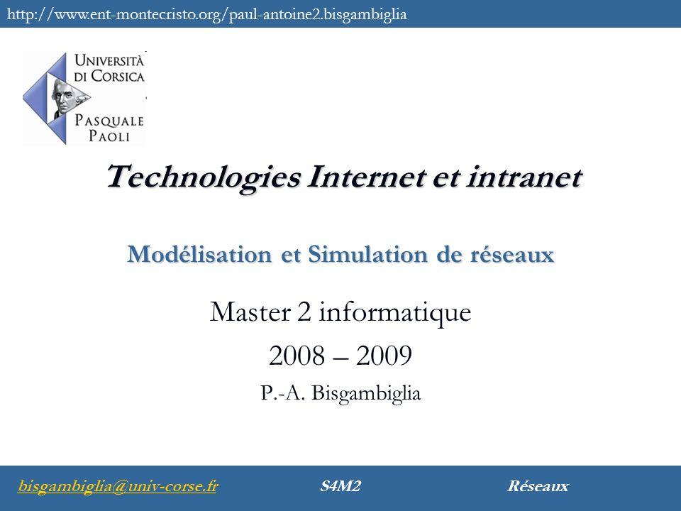 Réseaux2bisgambiglia@univ-corse.fr Découvrir les technologies liées aux réseaux Sans fil Simulation Découvrir et utiliser et outils de modélisation et de simulation Objectifs
