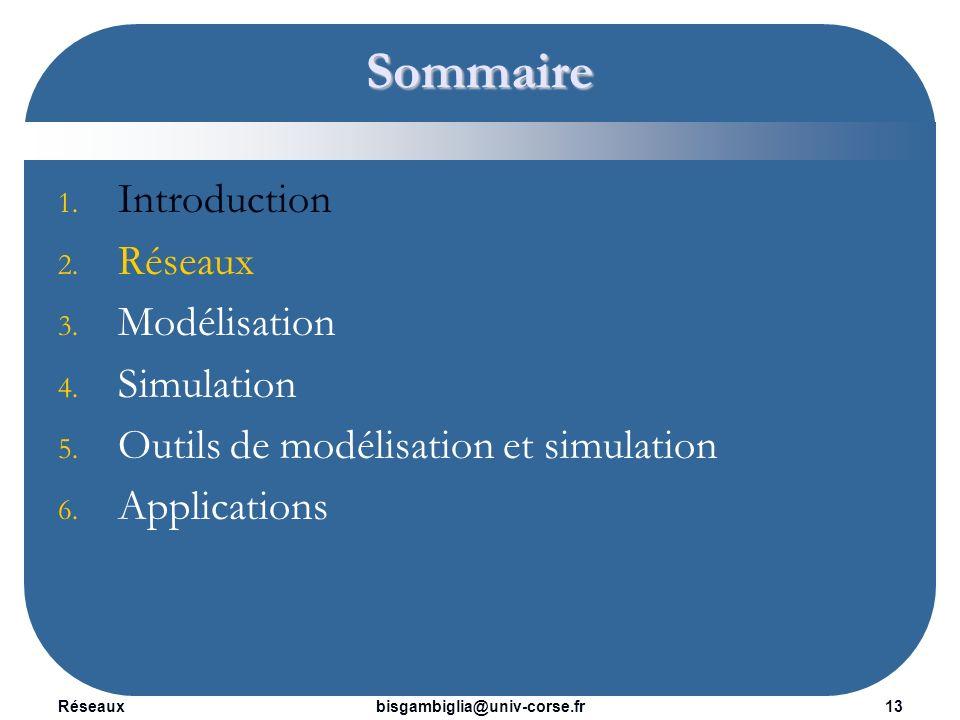 Réseaux14bisgambiglia@univ-corse.fr Réseaux Un réseau informatique est un ensemble d équipements reliés entre eux pour échanger des informations.