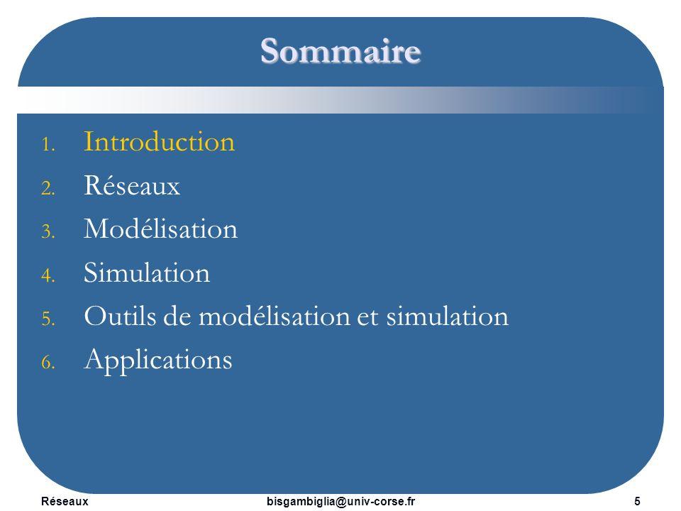 Réseaux6bisgambiglia@univ-corse.fr Introduction Un réseau informatique est un ensemble d équipements reliés entre eux pour échanger des informations.