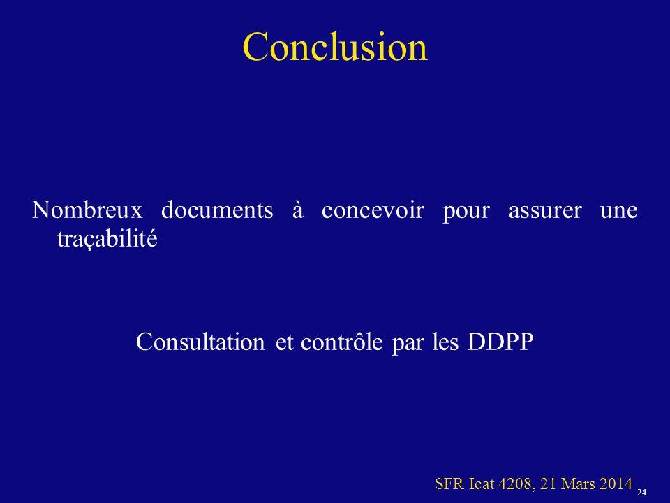 24 SFR Icat 4208, 21 Mars 2014 Conclusion Nombreux documents à concevoir pour assurer une traçabilité Consultation et contrôle par les DDPP