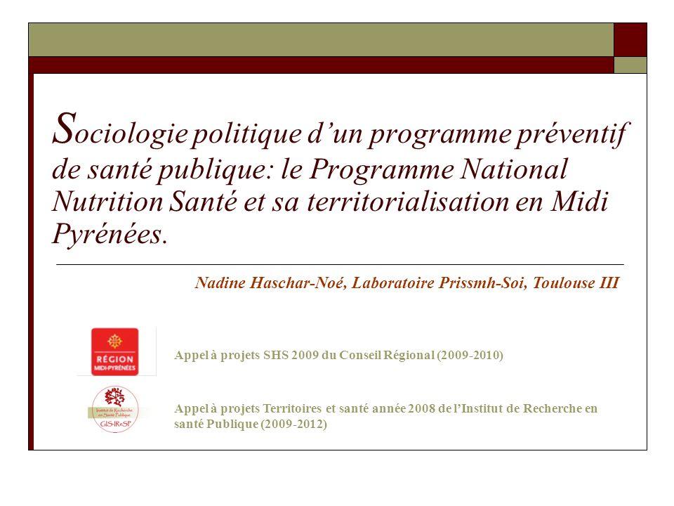 S ociologie politique dun programme préventif de santé publique: le Programme National Nutrition Santé et sa territorialisation en Midi Pyrénées. Appe