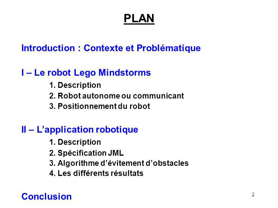 2 PLAN Introduction : Contexte et Problématique I – Le robot Lego Mindstorms 1.