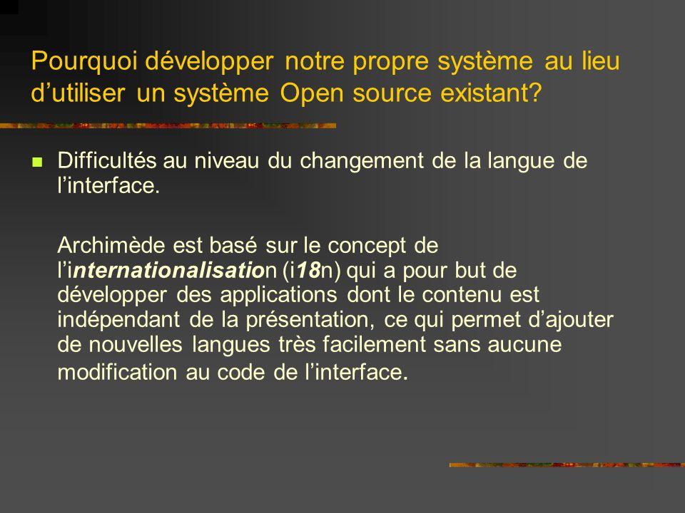 Pourquoi développer notre propre système au lieu dutiliser un système Open source existant? Difficultés au niveau du changement de la langue de linter