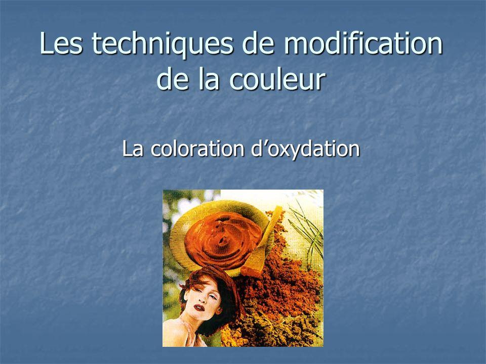 Les techniques de modification de la couleur La coloration doxydation