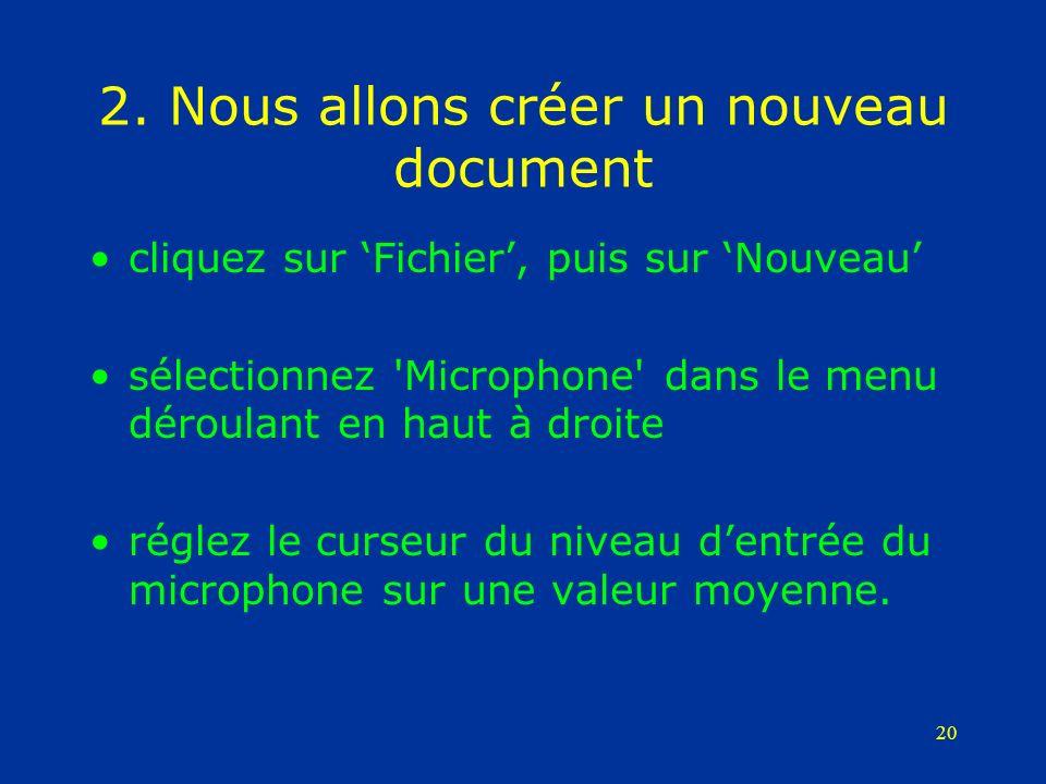 20 2. Nous allons créer un nouveau document cliquez sur Fichier, puis sur Nouveau sélectionnez 'Microphone' dans le menu déroulant en haut à droite ré