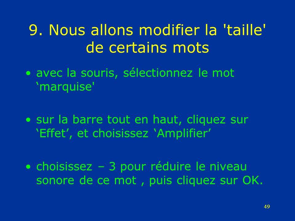 49 9. Nous allons modifier la 'taille' de certains mots avec la souris, sélectionnez le mot marquise' sur la barre tout en haut, cliquez sur Effet, et
