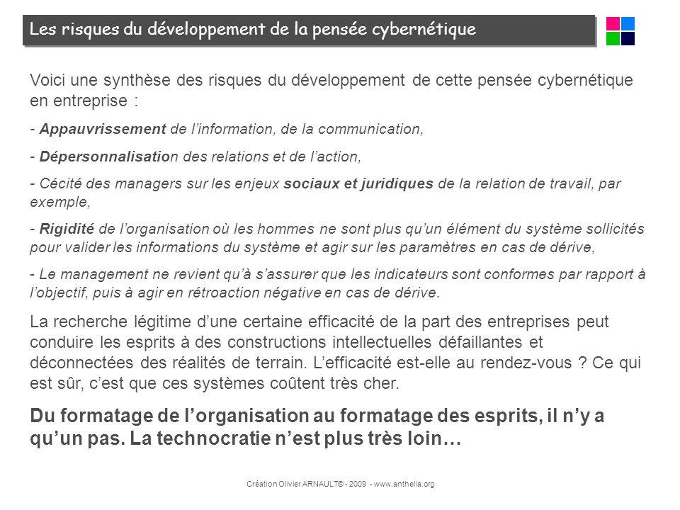 Création Olivier ARNAULT© - 2009 - www.anthelia.org Voici une synthèse des risques du développement de cette pensée cybernétique en entreprise : - App