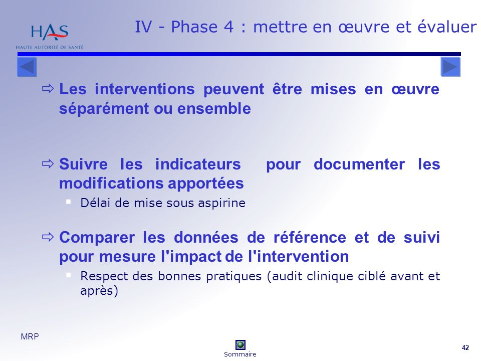 MRP 42 IV - Phase 4 : mettre en œuvre et évaluer Les interventions peuvent être mises en œuvre séparément ou ensemble Suivre les indicateurs pour docu