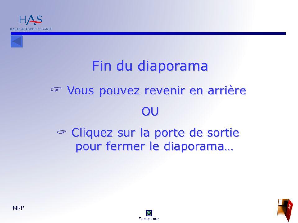 MRP 45 Fin du diaporama Vous pouvez revenir en arrière Vous pouvez revenir en arrièreOU Cliquez sur la porte de sortie pour fermer le diaporama… Cliquez sur la porte de sortie pour fermer le diaporama… Sommaire
