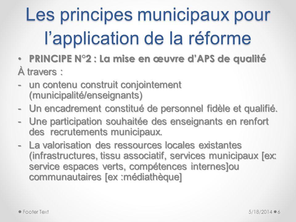 PRINCIPE N°2 : La mise en œuvre dAPS de qualité PRINCIPE N°2 : La mise en œuvre dAPS de qualité À travers : -un contenu construit conjointement (munic