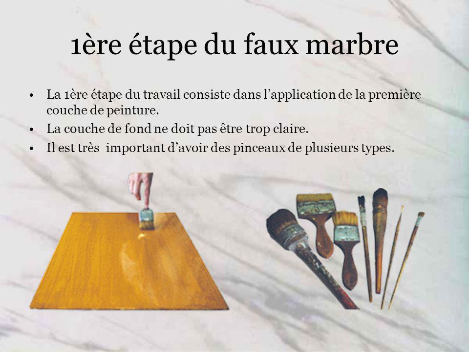 1ère étape du faux marbre La 1ère étape du travail consiste dans lapplication de la première couche de peinture.