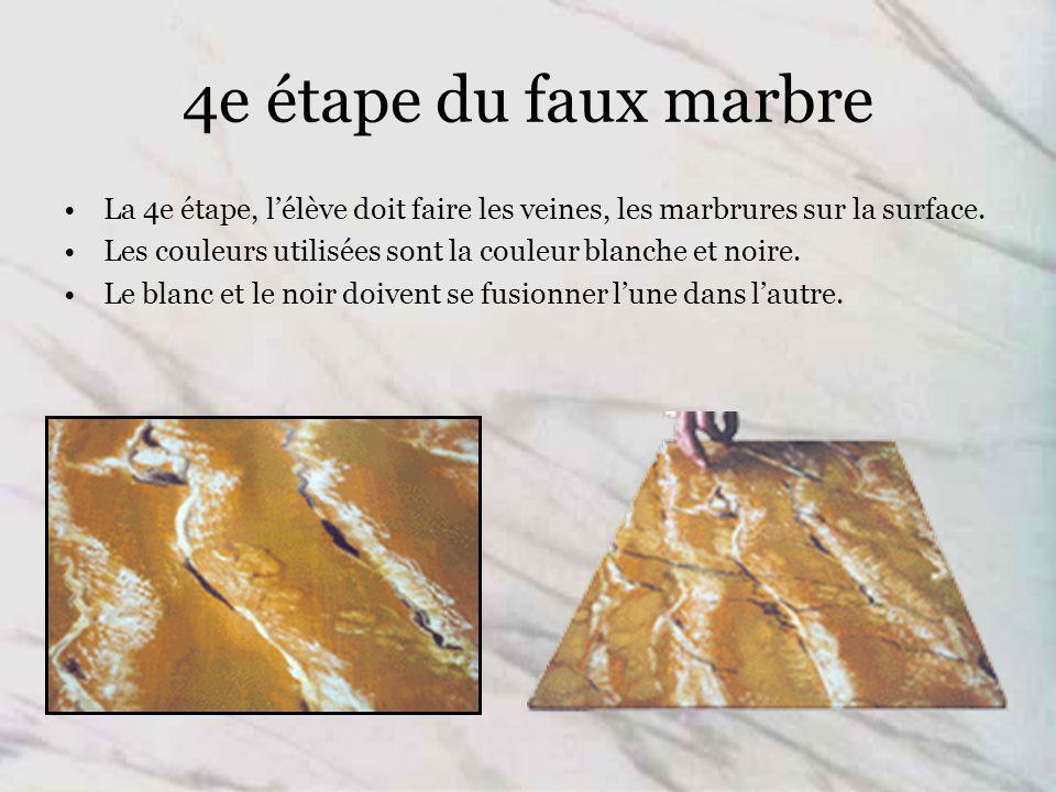 4e étape du faux marbre La 4e étape, lélève doit faire les veines, les marbrures sur la surface.