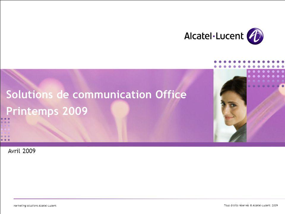 Tous droits réservés © Alcatel-Lucent 2009 12 | Solutions de communication Office 2009 Ref.