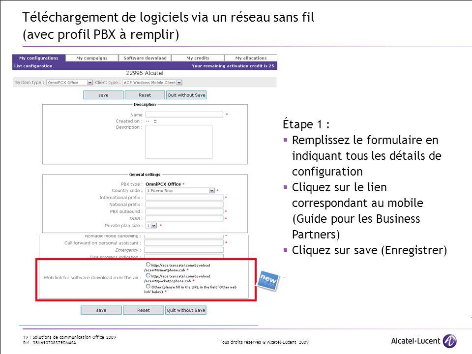 Tous droits réservés © Alcatel-Lucent 2009 19 | Solutions de communication Office 2009 Ref. 3BN690708379DMASA Téléchargement de logiciels via un résea