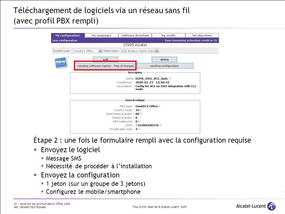 Tous droits réservés © Alcatel-Lucent 2009 20 | Solutions de communication Office 2009 Ref. 3BN690708379DMASA Téléchargement de logiciels via un résea