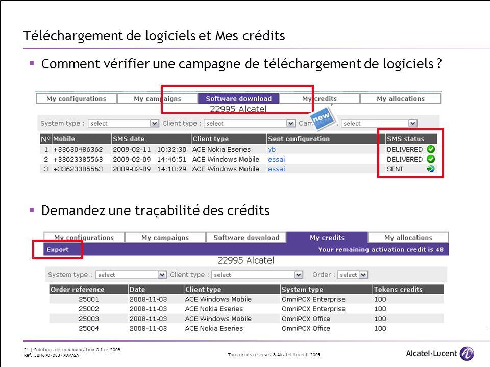 Tous droits réservés © Alcatel-Lucent 2009 21 | Solutions de communication Office 2009 Ref. 3BN690708379DMASA Téléchargement de logiciels et Mes crédi