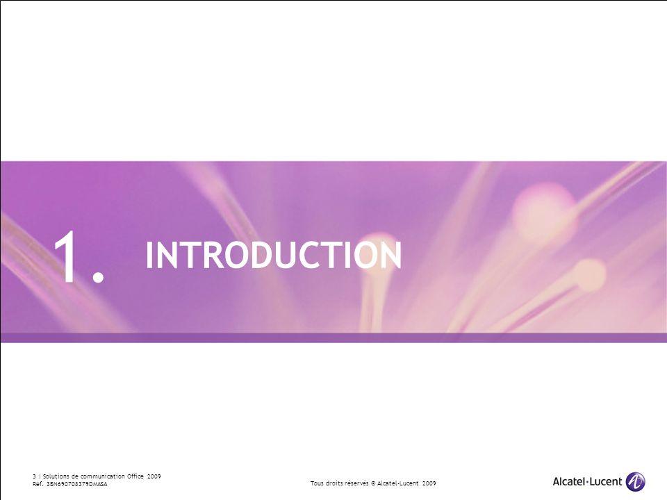 Tous droits réservés © Alcatel-Lucent 2009 14 | Solutions de communication Office 2009 Ref.