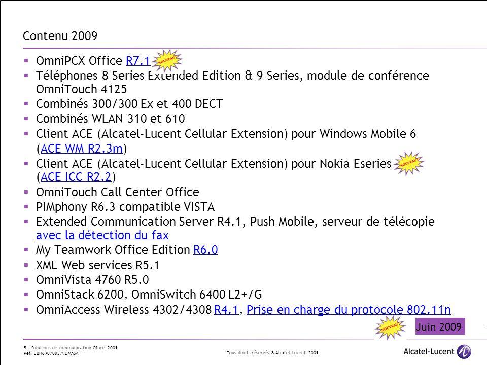 Tous droits réservés © Alcatel-Lucent 2009 5 | Solutions de communication Office 2009 Ref. 3BN690708379DMASA Contenu 2009 OmniPCX Office R7.1 Téléphon
