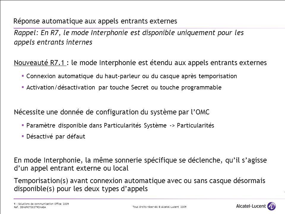 Tous droits réservés © Alcatel-Lucent 2009 9 | Solutions de communication Office 2009 Ref. 3BN690708379DMASA Réponse automatique aux appels entrants e