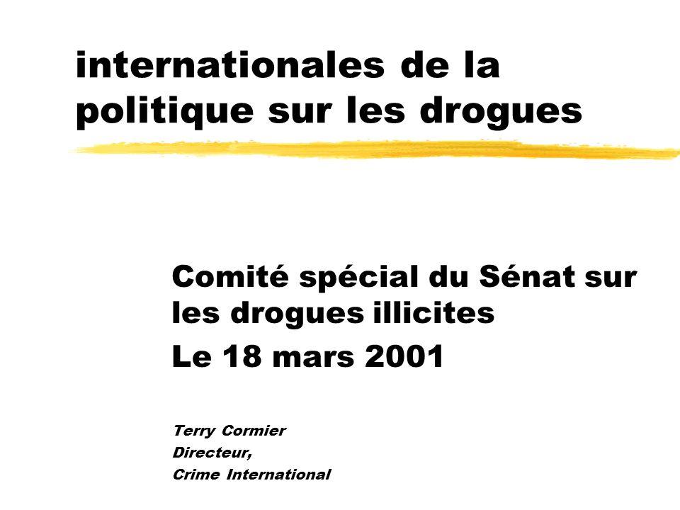 Les dimensions internationales de la politique sur les drogues Comité spécial du Sénat sur les drogues illicites Le 18 mars 2001 Terry Cormier Directeur, Crime International