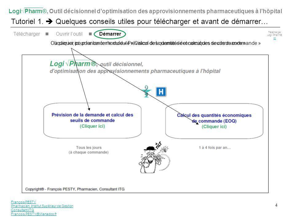 LogiPharm®, Outil décisionnel doptimisation des approvisionnements pharmaceutiques à lhôpital Tutoriel 1. Quelques conseils utiles pour télécharger et