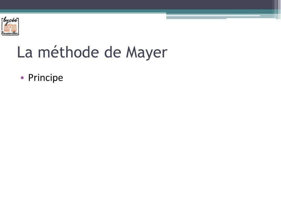 La méthode de Mayer Principe