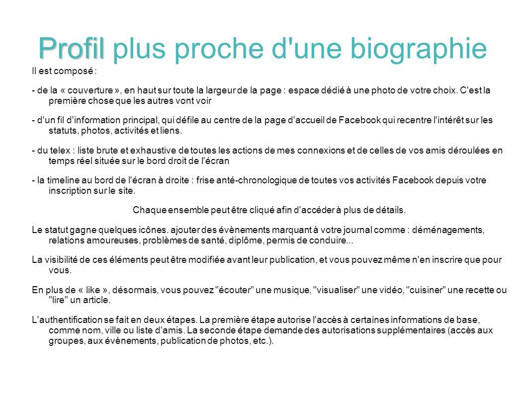 Profil Profil plus proche d'une biographie Il est composé : - de la « couverture », en haut sur toute la largeur de la page : espace dédié à une photo