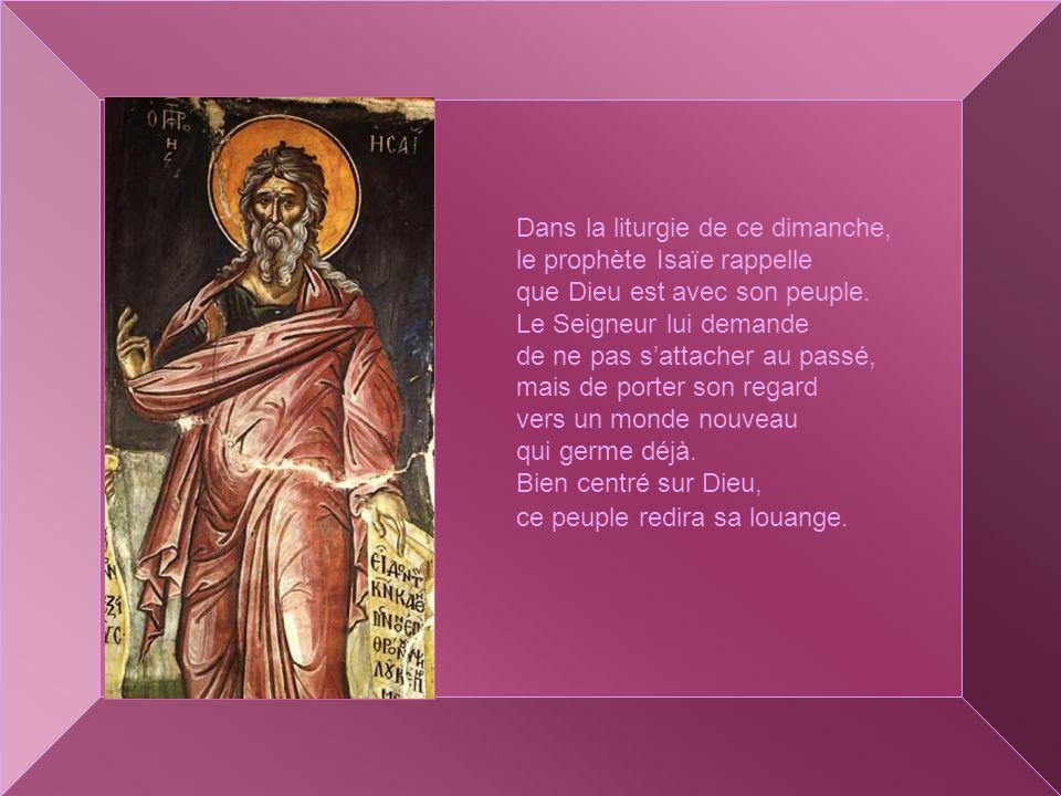 Dans la liturgie de ce dimanche, le prophète Isaïe rappelle que Dieu est avec son peuple.
