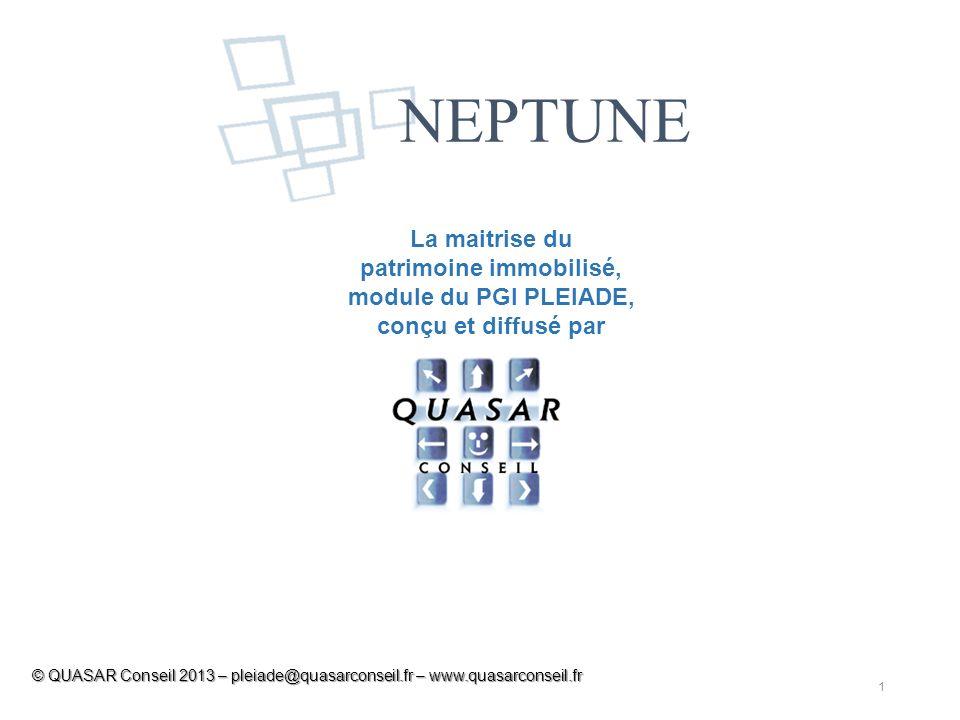 1 © QUASAR Conseil 2013 – pleiade@quasarconseil.fr – www.quasarconseil.fr La maitrise du patrimoine immobilisé, module du PGI PLEIADE, conçu et diffus