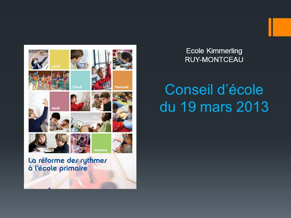 Conseil décole du 19 mars 2013 Ecole Kimmerling RUY-MONTCEAU