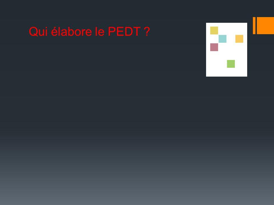Qui élabore le PEDT ?