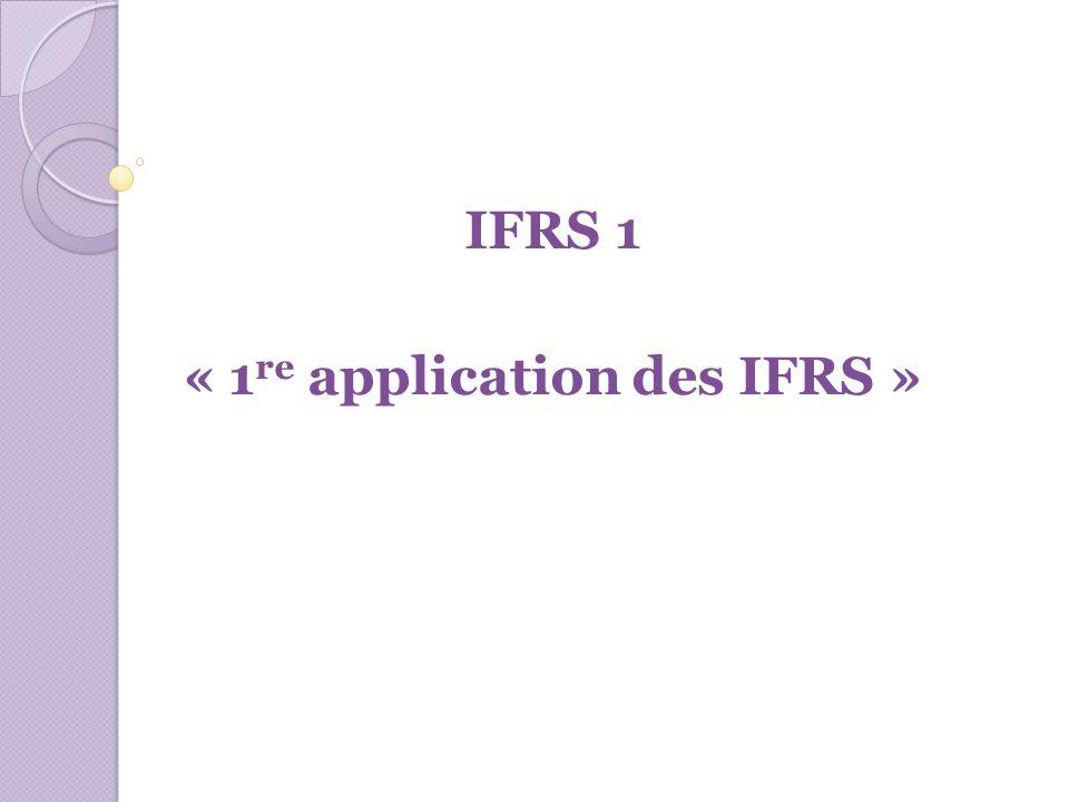 - des informations sur les retraitements nécessaires aux états financiers d ouverture et sur l éventuelle utilisation de la juste valeur.