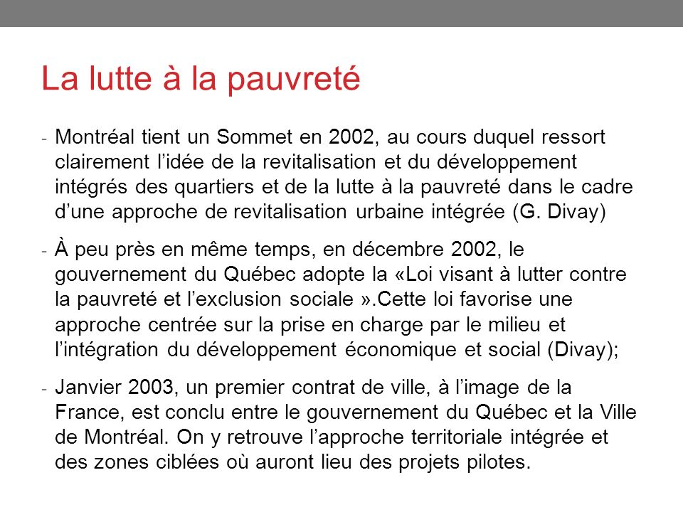 La lutte à la pauvreté - Montréal tient un Sommet en 2002, au cours duquel ressort clairement lidée de la revitalisation et du développement intégrés