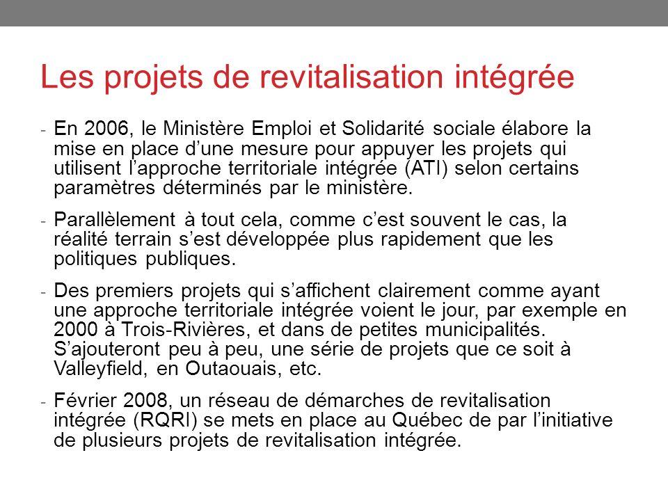 Les projets de revitalisation intégrée - En 2006, le Ministère Emploi et Solidarité sociale élabore la mise en place dune mesure pour appuyer les proj
