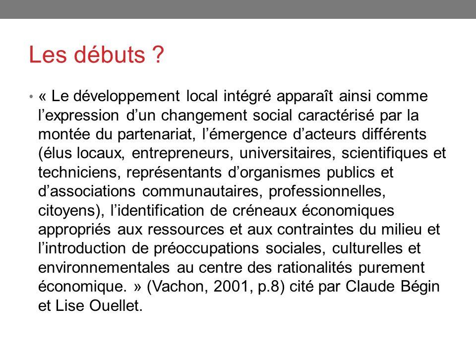 Les débuts ? « Le développement local intégré apparaît ainsi comme lexpression dun changement social caractérisé par la montée du partenariat, lémerge