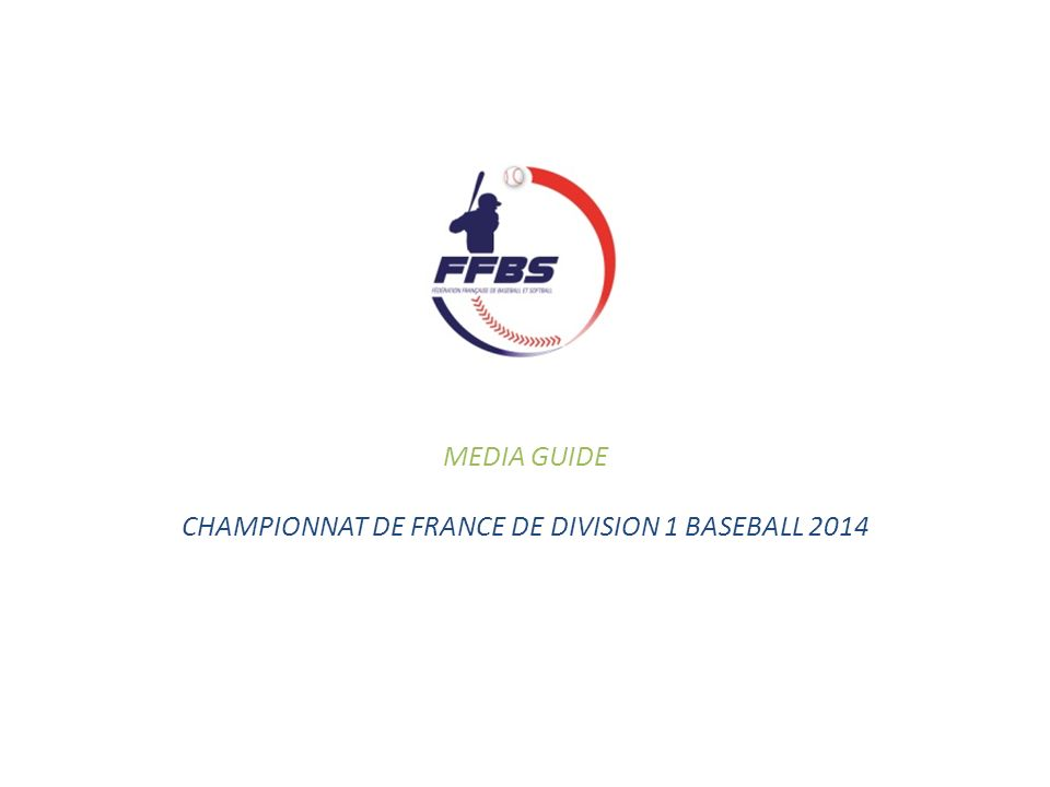 MEDIA GUIDE CHAMPIONNAT DE FRANCE DE DIVISION 1 BASEBALL 2014
