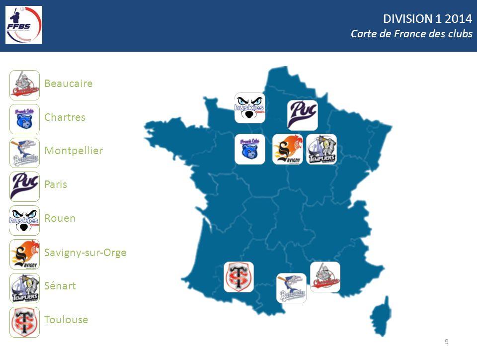 DIVISION 1 2014 Carte de France des clubs 9 Beaucaire Chartres Montpellier Paris Rouen Savigny-sur-Orge Sénart Toulouse