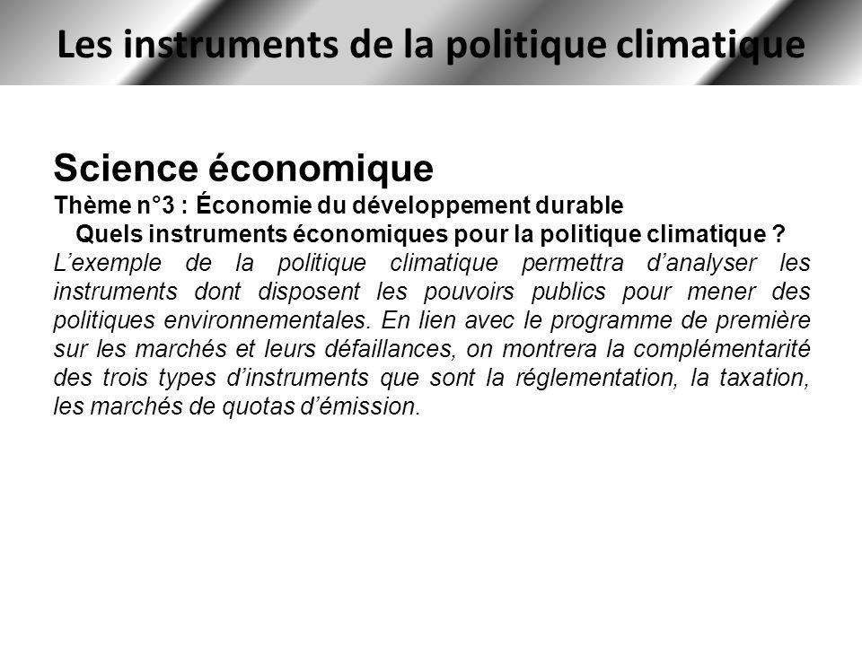 Les instruments de la politique climatique Science économique Thème n°3 : Économie du développement durable Quels instruments économiques pour la poli