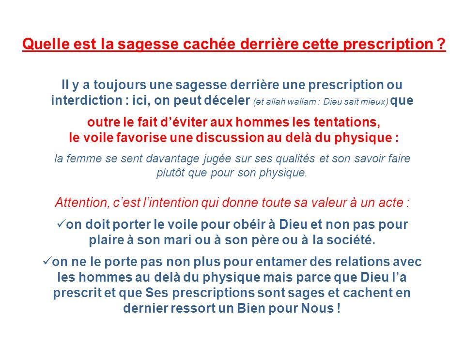 Il y a toujours une sagesse derrière une prescription ou interdiction : ici, on peut déceler (et allah wallam : Dieu sait mieux) que outre le fait dév
