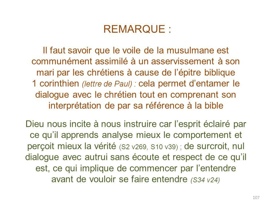 107 REMARQUE : Il faut savoir que le voile de la musulmane est communément assimilé à un asservissement à son mari par les chrétiens à cause de lépitr