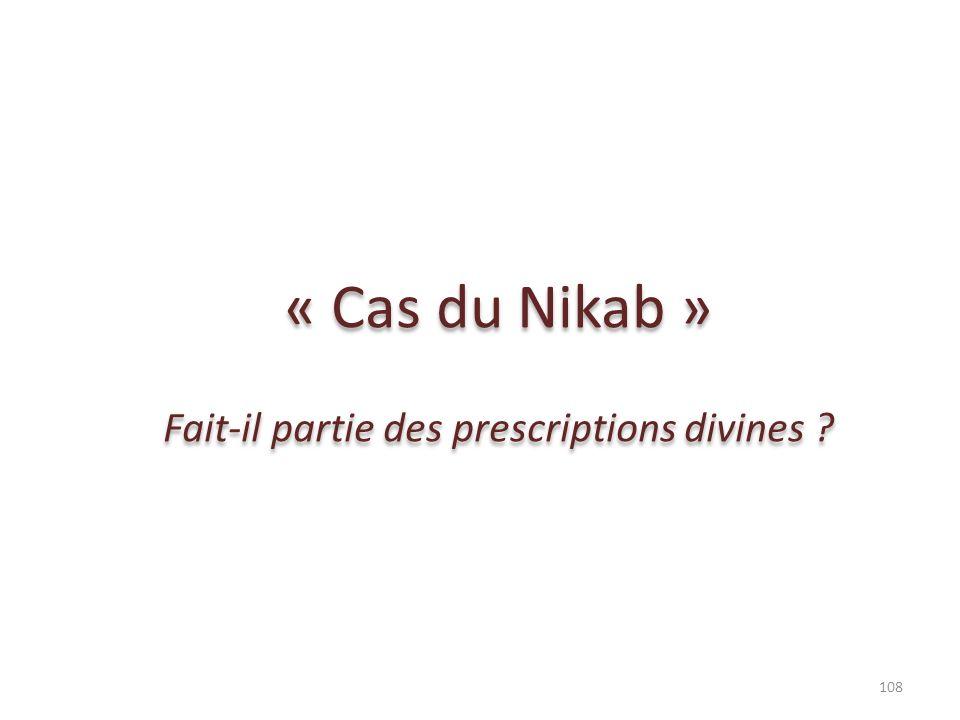 « Cas du Nikab » Fait-il partie des prescriptions divines ? « Cas du Nikab » Fait-il partie des prescriptions divines ? 108